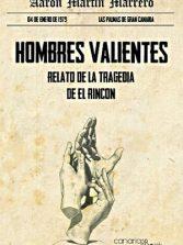 """Se presenta """"Hombres Valientes"""", un libro de Aarón Martín sobre la tragedia de El Rincón"""